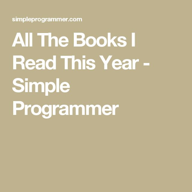 All The Books I Read This Year - Simple Programmer