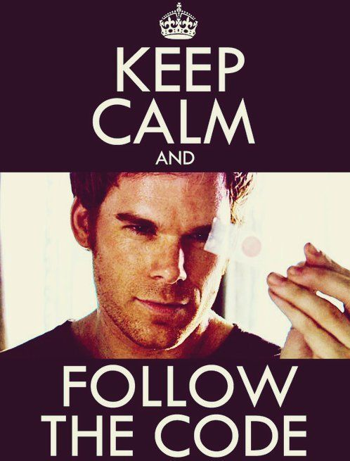 Keep Calm and Follow the Code - Dexter
