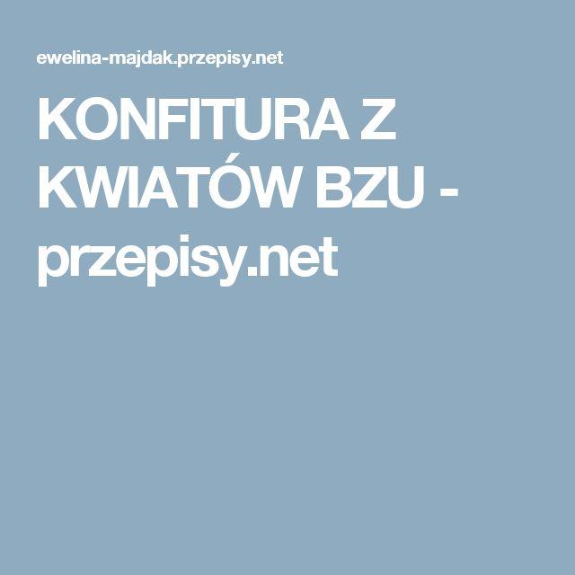 KONFITURA Z KWIATÓW BZU - przepisy.net