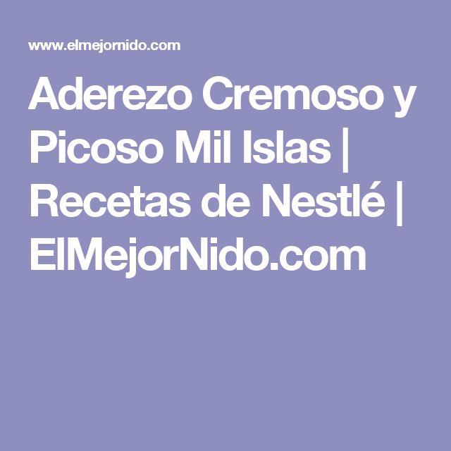 Aderezo Cremoso y Picoso Mil Islas | Recetas de Nestlé | ElMejorNido.com