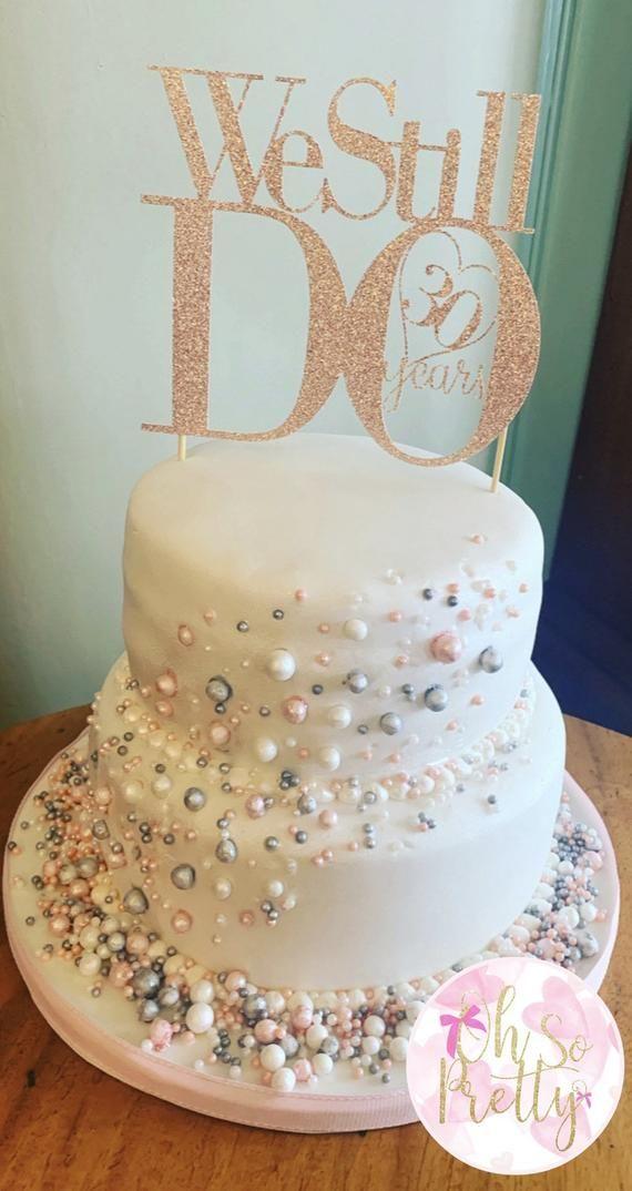 30th Wedding Anniversary Glitter Cake Topper 30 Years We Still Do 30th Wedding Anniversary Cake 30th Anniversary Cake Wedding Anniversary Cakes