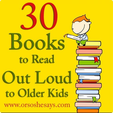 This is a FANTASTIC list!! ~ 30 Books to Read Out Loud to Older Kids