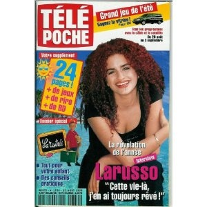 """Larusso Tu m'oublieras : """"Cette vie-là, j'en ai toujours rêvé"""", dans Télé Poche n°1750 du 23/08/1999 [couverture et article mis en vente par Presse-Mémoire]"""