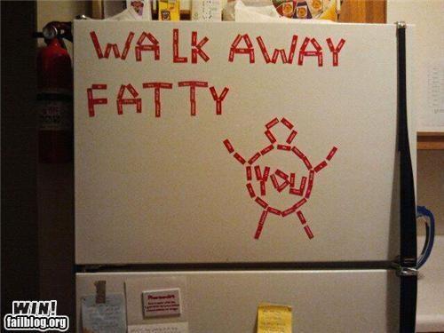 Walk away fatty...HAHA