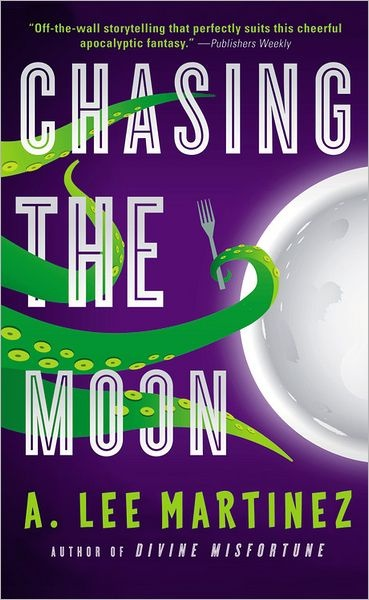 Chasing the Moon- A Lee Martinez