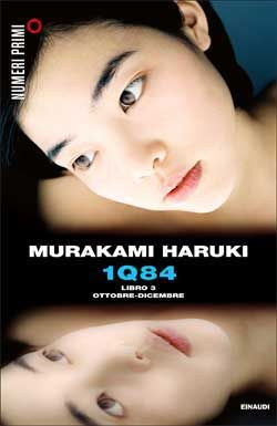 Murakami Haruki, 1Q84 - Libro 3. Ottobre - Dicembre, Numeri Primi - DISPONIBILE ANCHE IN EBOOK