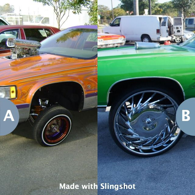 Rather have low rider wheels or massive chrome wheels? Click here to vote @ http://getslingshotapp.com/share/94836