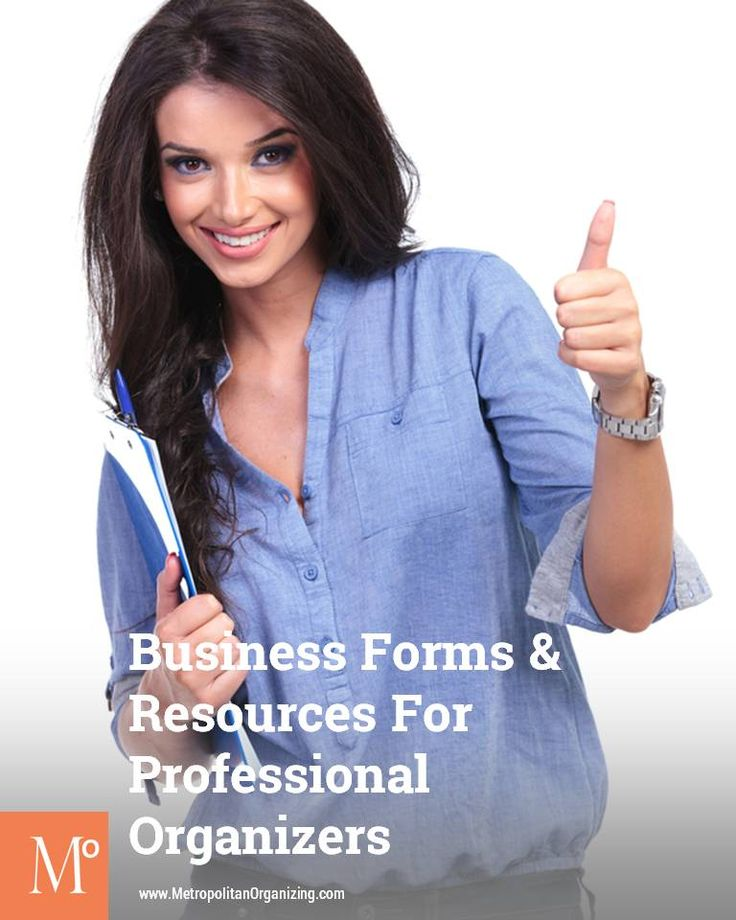 Business Forms for Professional Organizers   HOW DO I BECOME A PROFESSIONAL ORGANIZER?   Metropolitan Organizing® http://www.metropolitanorganizing.com/professional-organizer-training/forms-and-free-resources-for-professional-organizers/