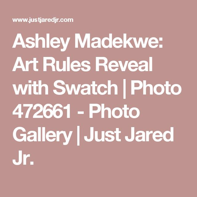 Ashley Madekwe: Art Rules Reveal with Swatch | Photo 472661 - Photo Gallery | Just Jared Jr.