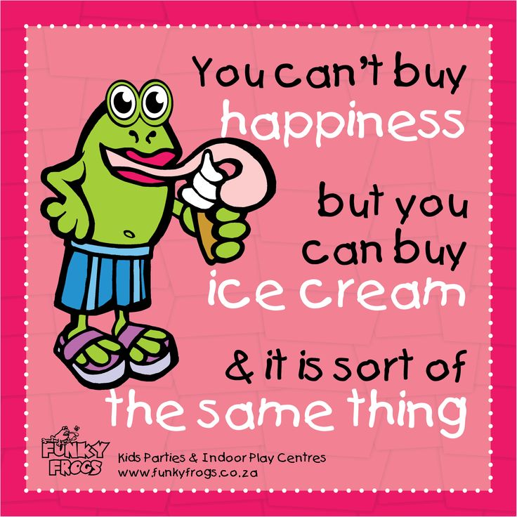 """You can't buy happiness, but you can buy ice cream and it its sort of the same thing."" - #FunkyQuotes http://www.funkyfrogs.co.za/"