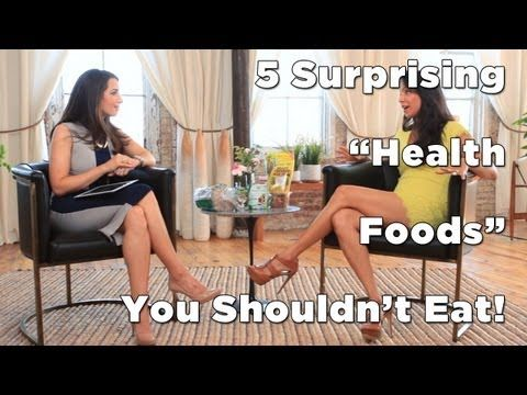 Healthy Or Not: 5 Surprising Health Foods You Shouldn't Eat - good interview with Marie Forleo and The Food Babe