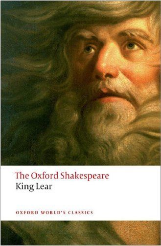 The Oxford Shakespeare: The History of King Lear (Oxford World's Classics) by William Shakespeare. $6.20. Author: William Shakespeare. Publisher: Oxford Paperbacks; Reissue edition (January 4, 2001). 346 pages