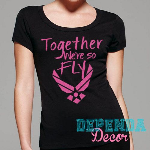 Together were so fly airforce wife shirt. #airforce #flywife #lackland