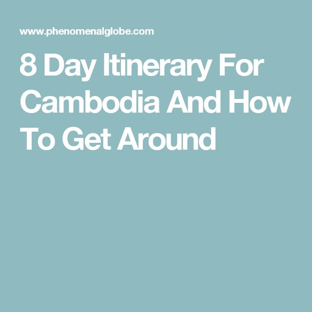 8 Day Itinerary For Cambodia And How To Get Around