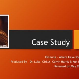 Case Study Rihanna – Where Have You Been Produced By – Dr. Luke, Cirkut, Calvin Harris & Kuk Harrell Released on May 8th 2012   Synopsis • The song is. http://slidehot.com/resources/case-study-rihanna-where-have-you-been.13160/