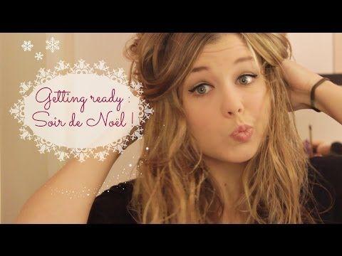 [ Getting Ready n°4 ] : Soir de Noël ! - YouTube