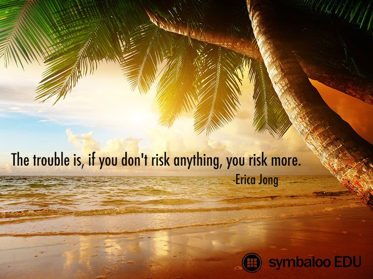 """The trouble is, if you don't risk anything, you risk more."" -Erica Jong #InspirationalMonday"