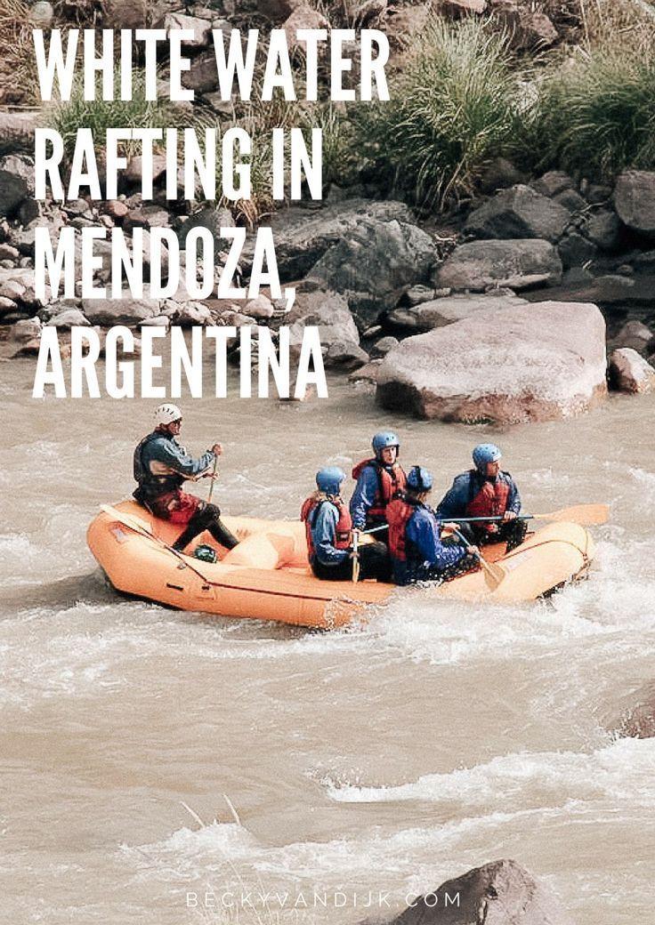 White Water Rafting In Mendoza Argentina Argentina Travel Wine