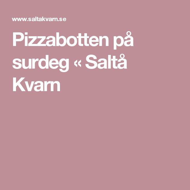 Pizzabotten på surdeg « Saltå Kvarn