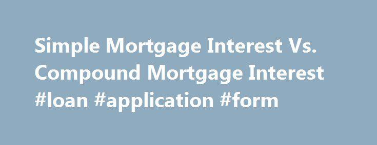 Simple Mortgage Interest Vs. Compound Mortgage Interest #loan ...