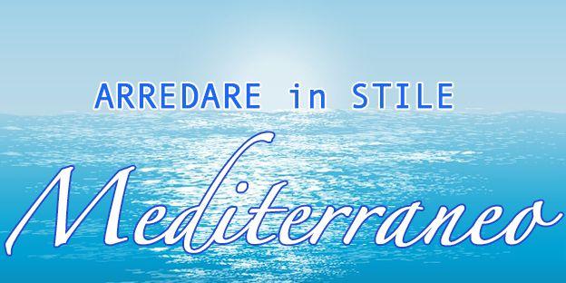 Arredare in stile mediterraneo. Trulli, Grecia e le masserie del sud Italia ci hanno offerto l'ispirazione.