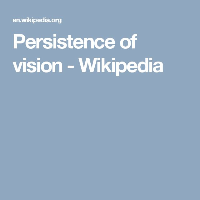 Persistence of vision - Wikipedia
