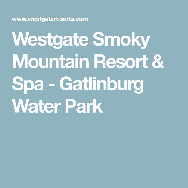 Westgate Smoky Mountain Resort & Spa - Gatlinburg Water Park