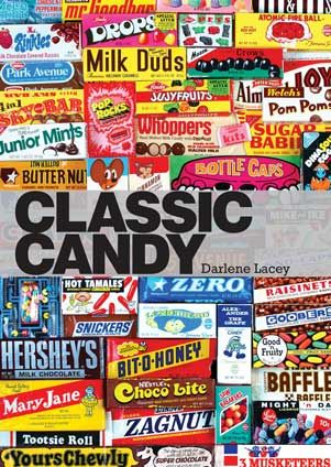 Classic Candy  America's Favorite Sweets, 1950–80    By: Darlene Lacey