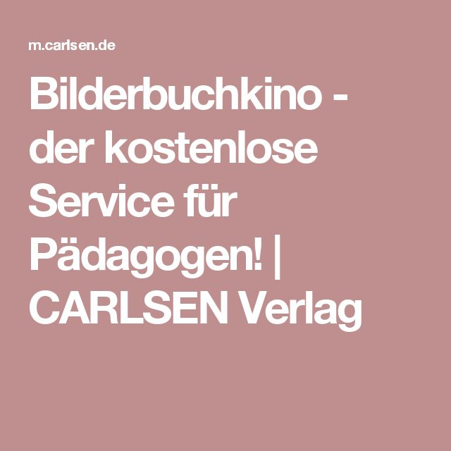 Bilderbuchkino - der kostenlose Service für Pädagogen!   CARLSEN Verlag