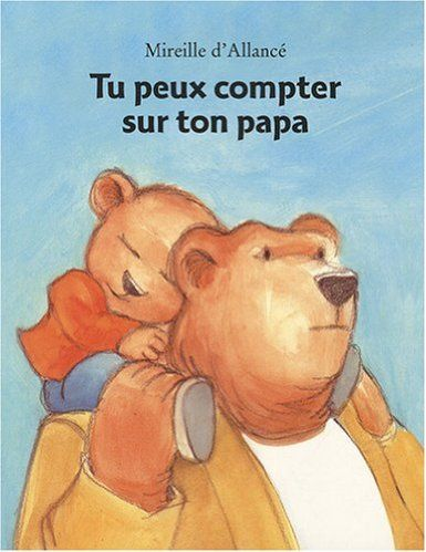 Tu peux compter sur ton papa - Mireille d' Allancé - Amazon.fr - Livres