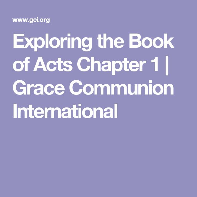 Exploring the Book of Acts Chapter 1   Grace Communion International