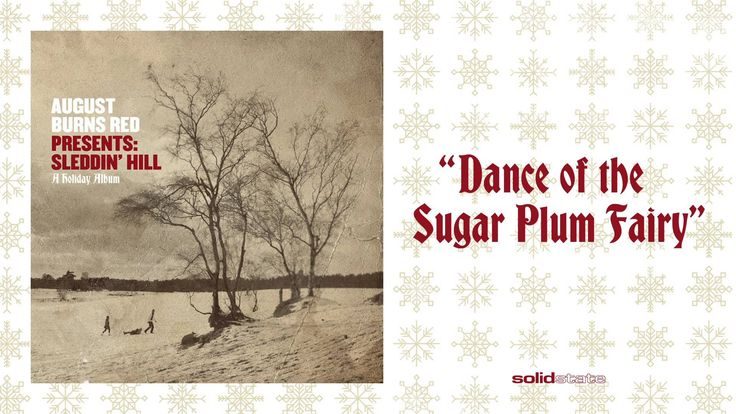 August Burns Red – Dance of the Sugar Plum Fairy