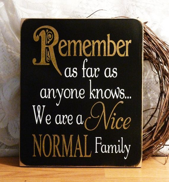 That's right: Idea, Houses, Quotes, Wood Signs, Funny, My Families, Front Doors, Families Signs, Normal Families