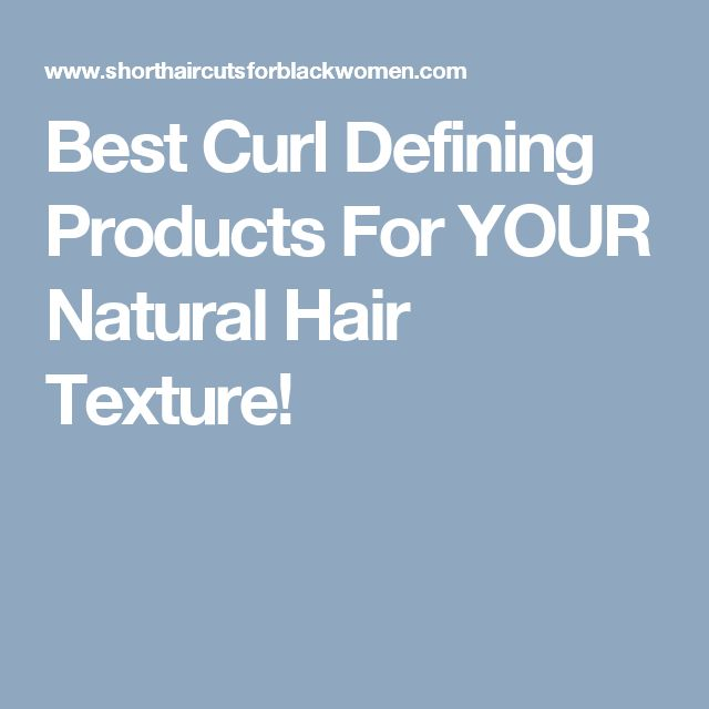 Best Curl Defining Products For YOUR Natural Hair Texture!