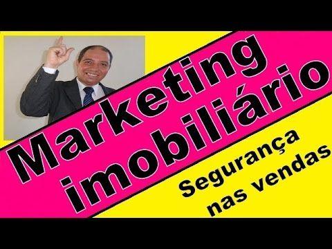 Marketing imobiliário, Segurança na venda de imoveis, Palestras Motivaci...