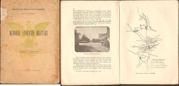 MEMORIE STORICO MILITARI COMANDO DEL CORPO DI STATO MAGGIORE ROMA 1909 pp. 90 cm. 25 X 18.  CON ALCUNE IMMAGINI E UNA CARTA GEOGRAFICA DEL TERRITORIO DI TEANO LUOGO DELL'INCONTRO TRA GARIBALDI E VITTORIO EMANUELE