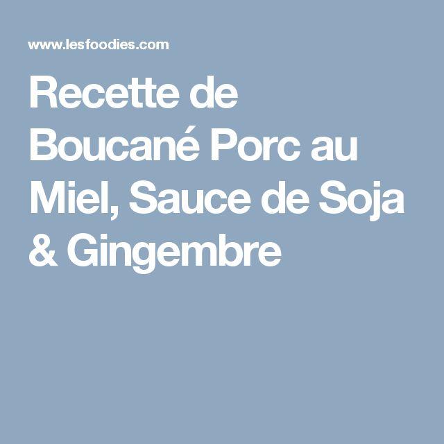 Recette de Boucané Porc au Miel, Sauce de Soja & Gingembre
