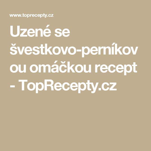 Uzené se švestkovo-perníkovou omáčkou recept - TopRecepty.cz