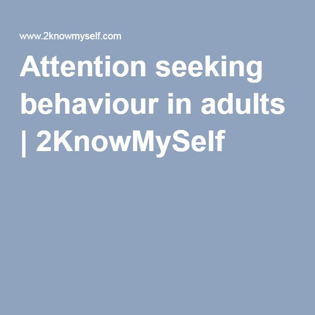 Attention seeking behaviour in adults | 2KnowMySelf
