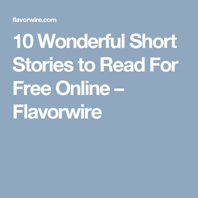 10 Wonderful Short Stories to Read For Free Online – Flavorwire