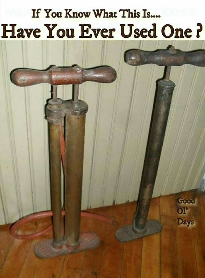 Well, mine wasn't quite this old; but I did use one like the one on the right. It was a black, single- cylinder one with black tubing.  It's an air pump for bicycle tires.