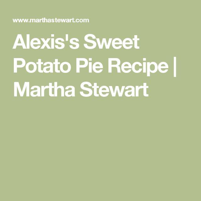 Alexis's Sweet Potato Pie Recipe | Martha Stewart