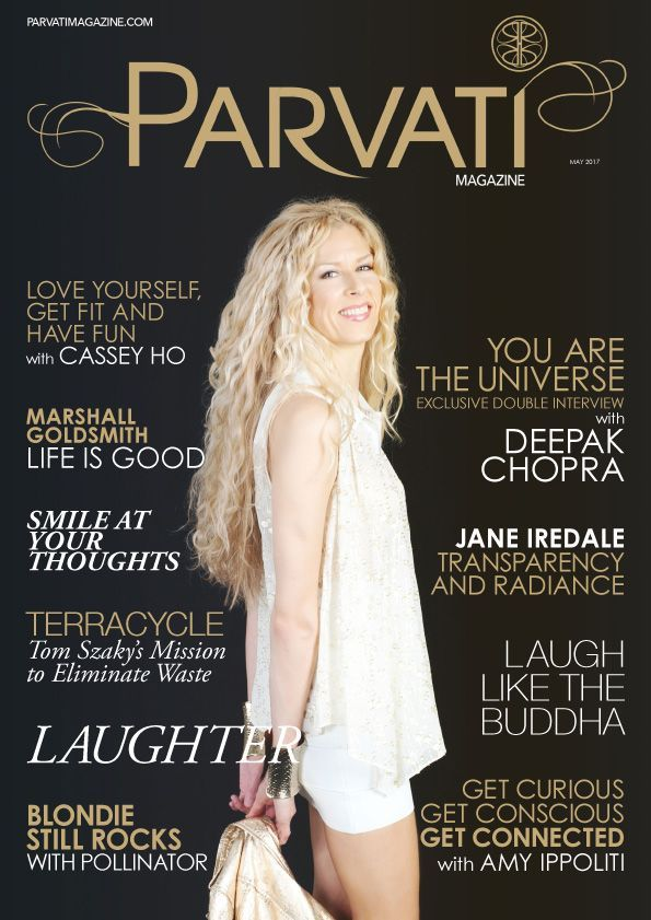 """The May 2017 issue of Parvati Magazine is live on the theme of """"Laughter"""" and includes a special double interview with Dr. Deepak Chopra! Also check out interviews with Cassey Ho, Marshall Goldsmith, Amy Ippoliti, Jane Iredale and Tom Szaky. And much more!"""