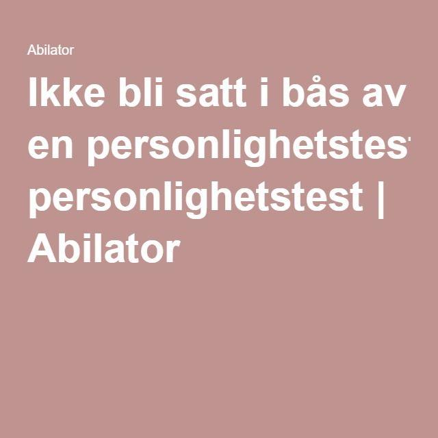 Ikke bli satt i bås av en personlighetstest   Abilator. The Leadership Circle in Norway. John Richard Hanssen