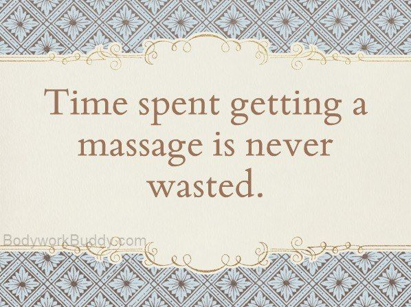 Massage is worth setting some time aside for.