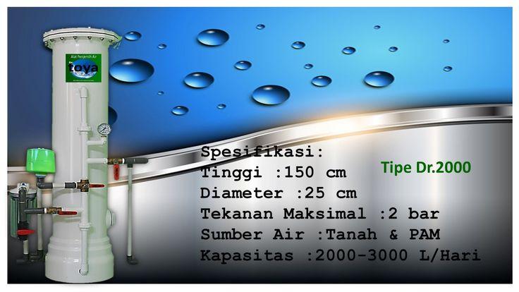 www.toyawater.com     Spesifikasi: Tinggi :150cm Diameter :25cm Tekanan Maksimal :2bar Sumber Air :Tanah Dan PAM Kapasitas :2000-3000L/Hari  Filter penjernih air tipe Dr.2000 dengan kapasitas 2000-3000Liter/Hari ,cukup untuk kebutuhan rumah tangga sedang.