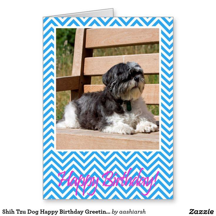 #ShihTzu #Dog #Happy #Birthday #Greeting #Card #puppy #animal #pet #doglovers