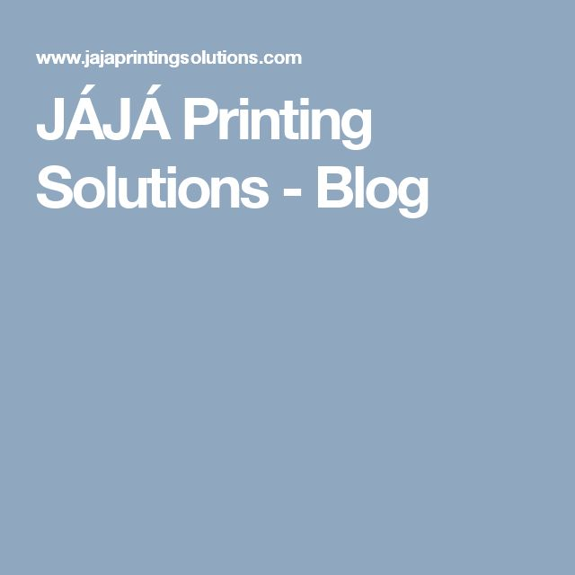 JÁJÁ Printing Solutions - Blog