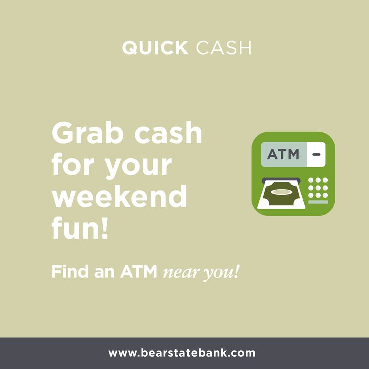 Grab cash for your weekend fun! Use one of our ATM's near you.