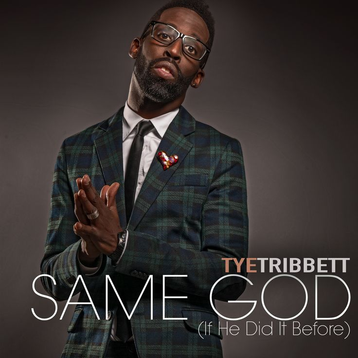 Tye Tribbett - Same God (If He Did it Before).  I just heard this song for the first time a week ago (I know I'm late), but I absolutely love this song.